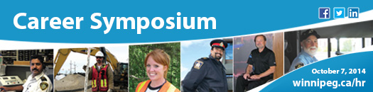 The City of Winnipeg Career Symposium will be held on October 7, 2014 between 12:00 pm to 7:00 pm at the RBC Winnipeg Convention Centre located on the 3rd floor - 375 York Avenue.