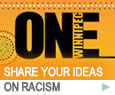 One Winnipeg, Share your ideas on racism