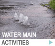 Water Main Activities