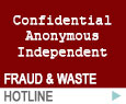 Fraud and Waste Hotline - Confidential, Anonymous, Independent