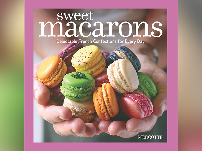 "Cover of ""Sweet Macarons: Delectable French Confections for Every Day"""