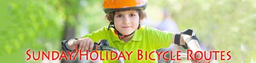 Sunday/Holiday Bicycle Routes