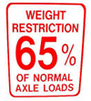 Weight Restriction - 65% of Normal Axle Loads